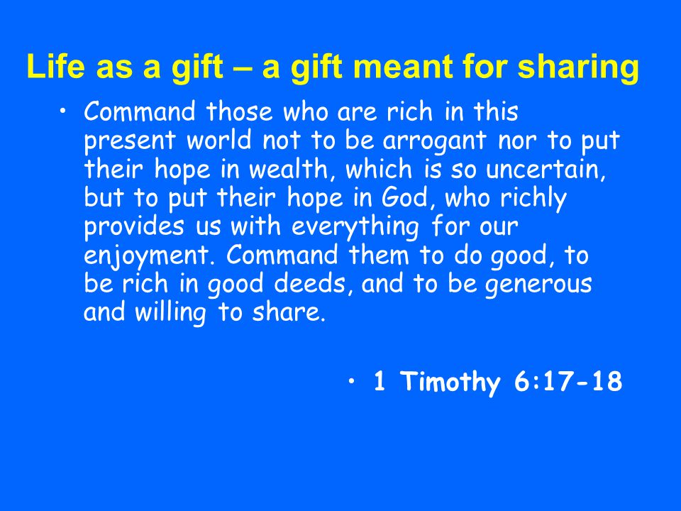 Life as a gift – a gift meant for sharing