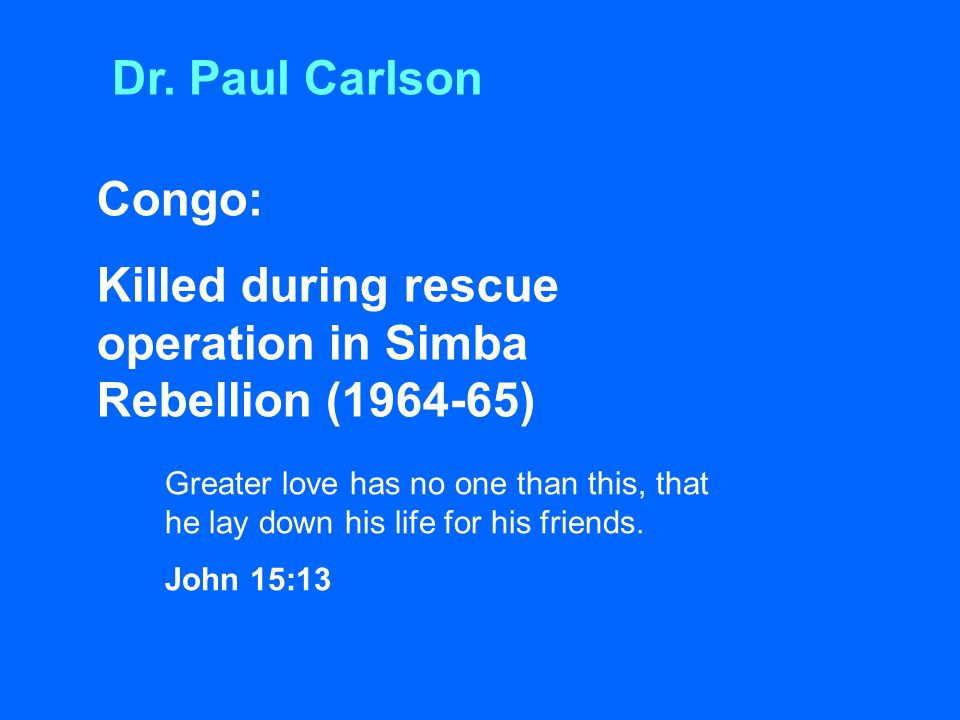 Killed during rescue operation in Simba Rebellion (1964-65)