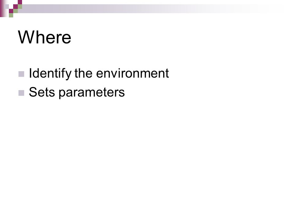 Where Identify the environment Sets parameters