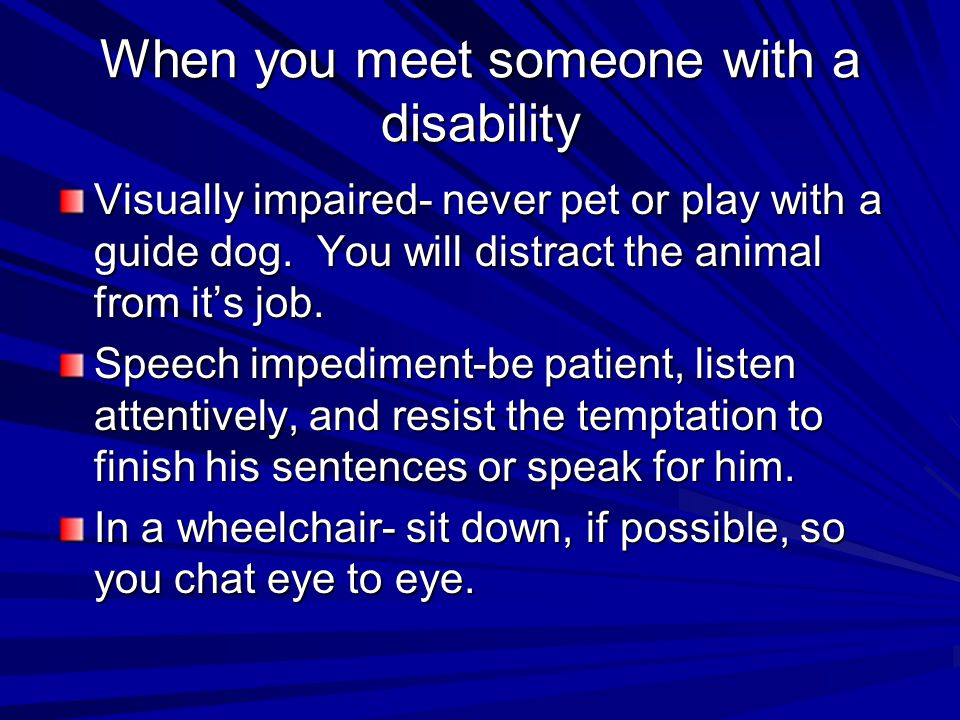 When you meet someone with a disability