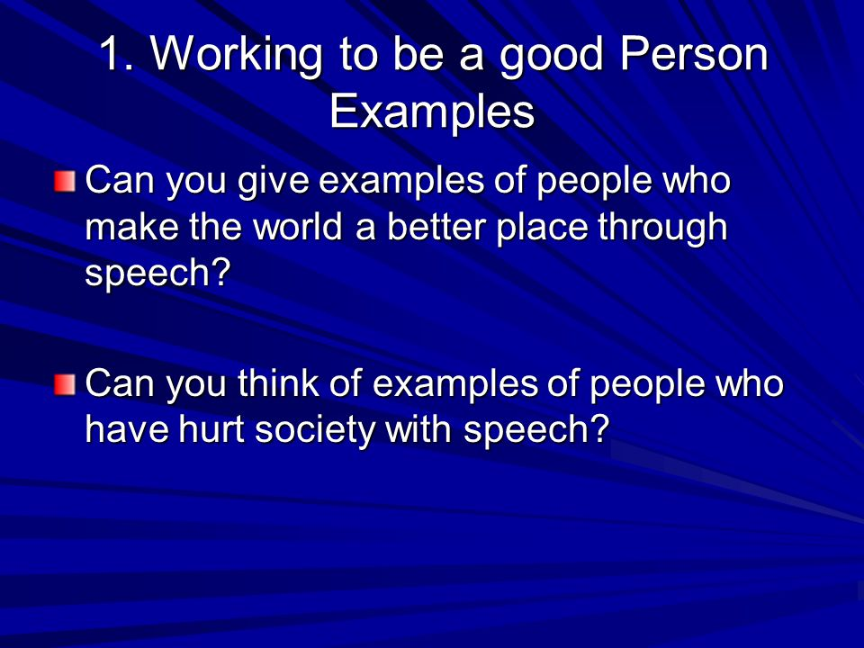 1. Working to be a good Person Examples