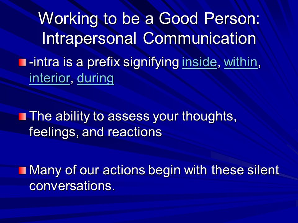 Working to be a Good Person: Intrapersonal Communication