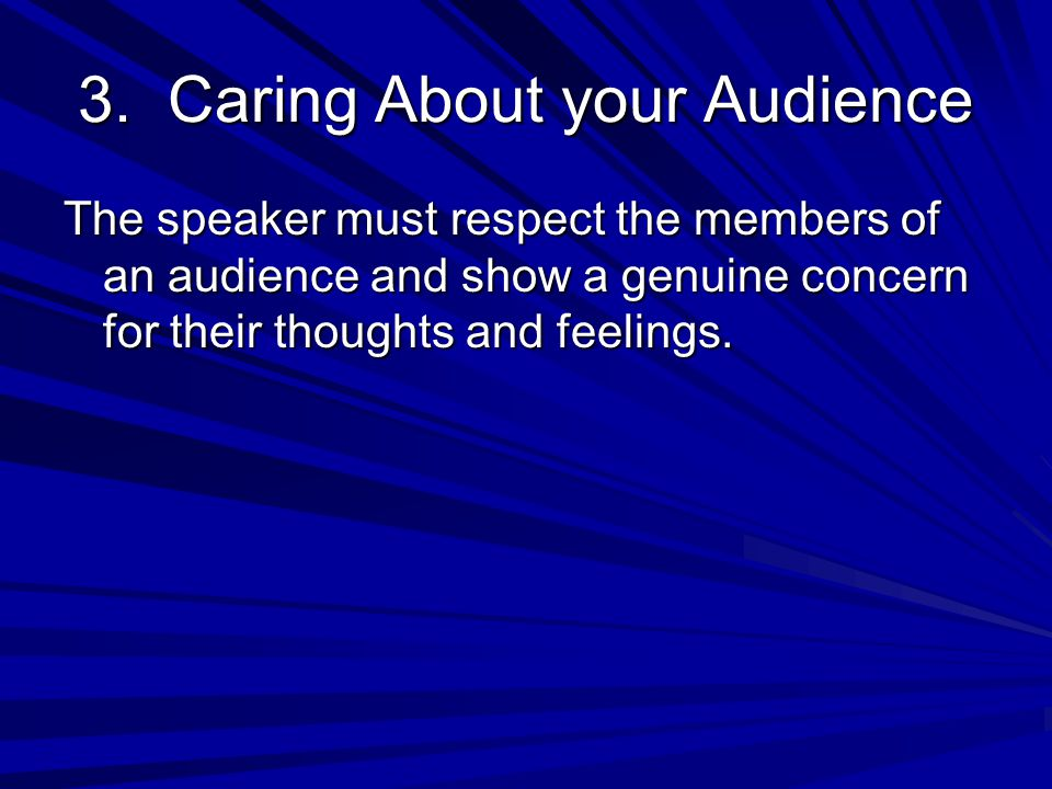 3. Caring About your Audience