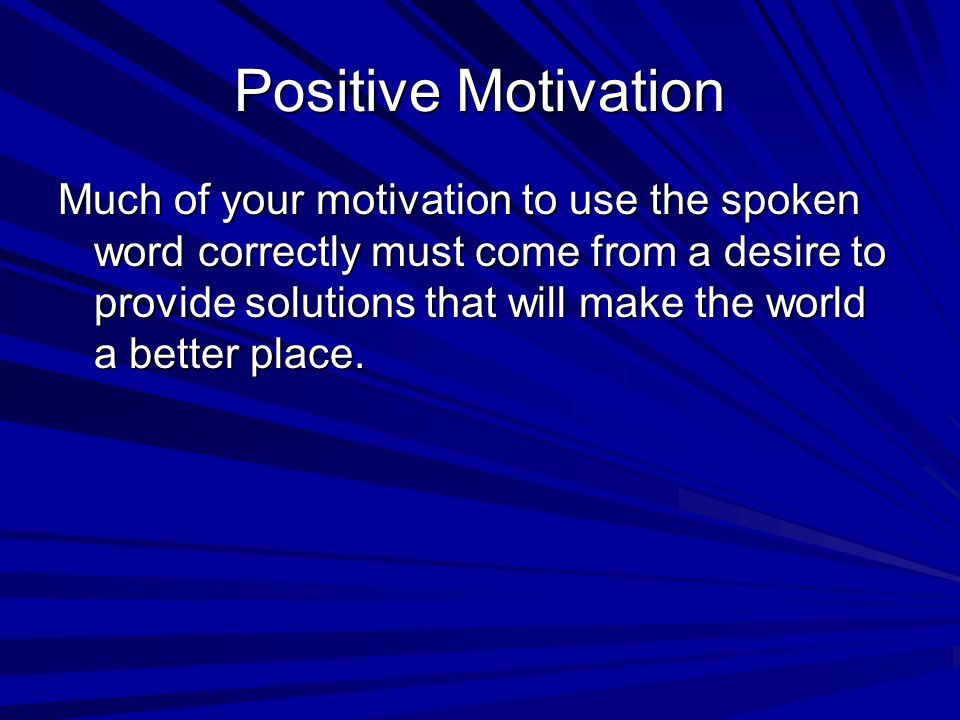 Positive Motivation