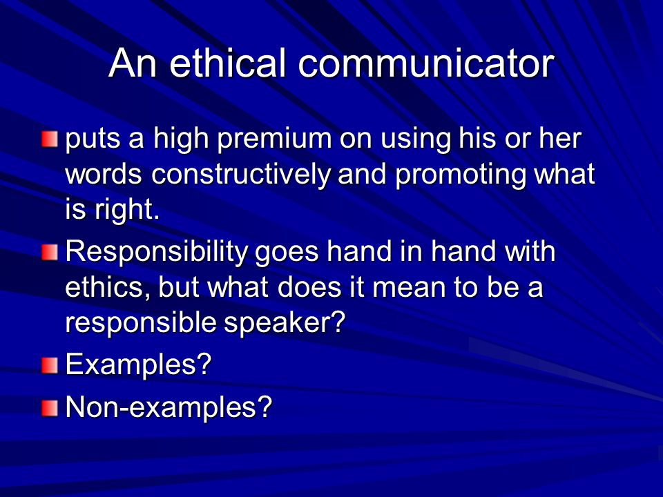 An ethical communicator