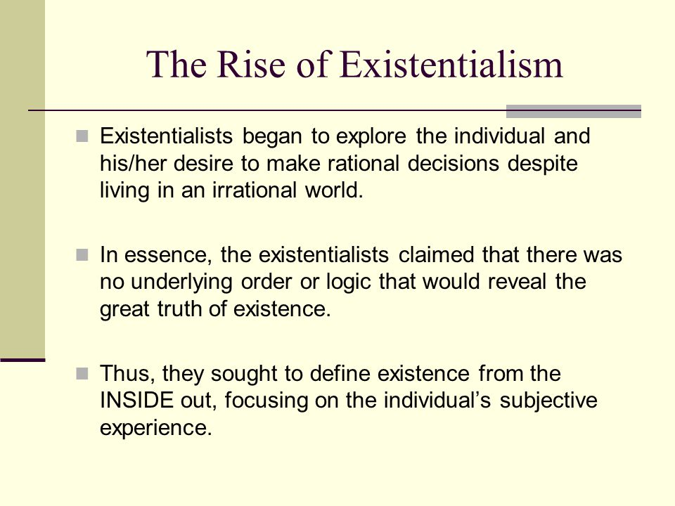The Rise of Existentialism