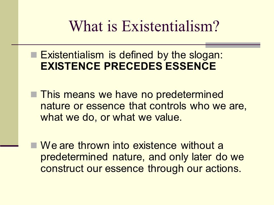 What is Existentialism