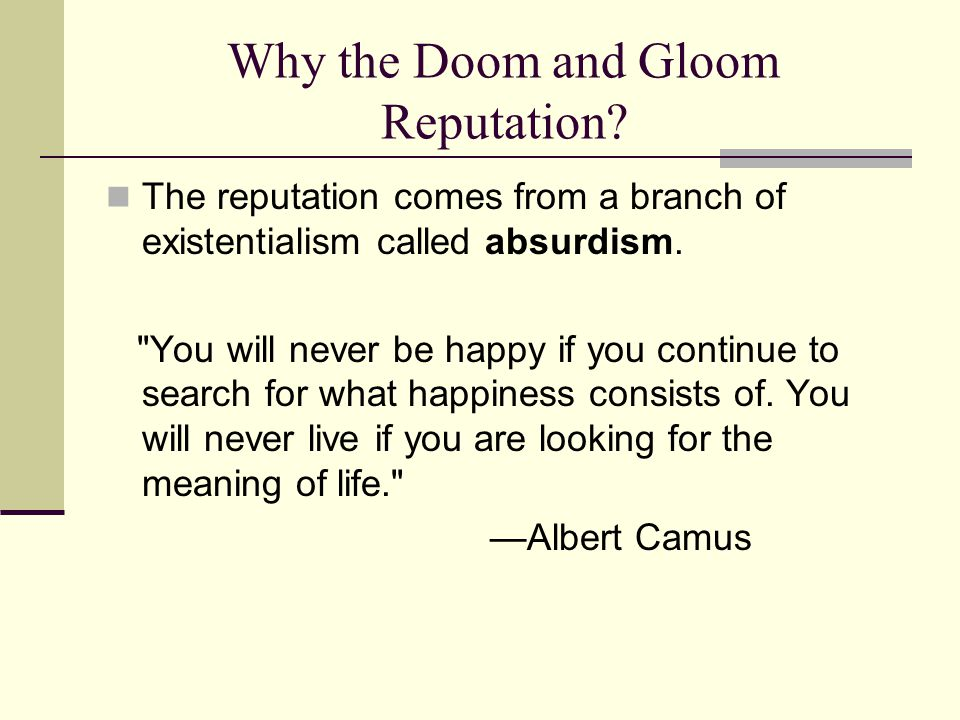 Why the Doom and Gloom Reputation