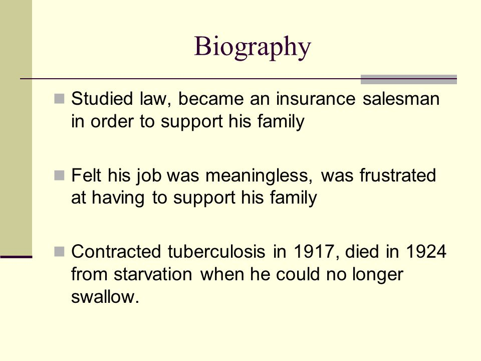 Biography Studied law, became an insurance salesman in order to support his family.