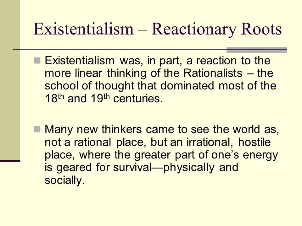 Existentialism – Reactionary Roots