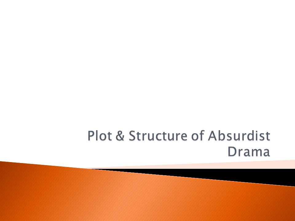 Plot & Structure of Absurdist Drama