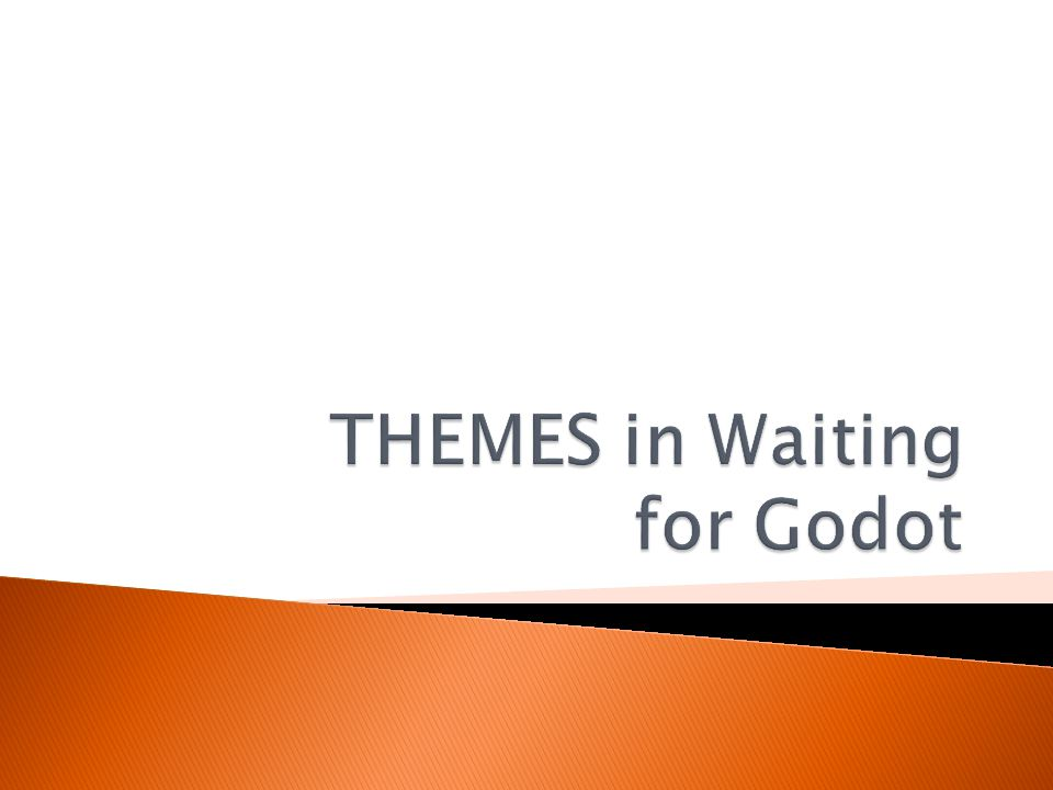 THEMES in Waiting for Godot