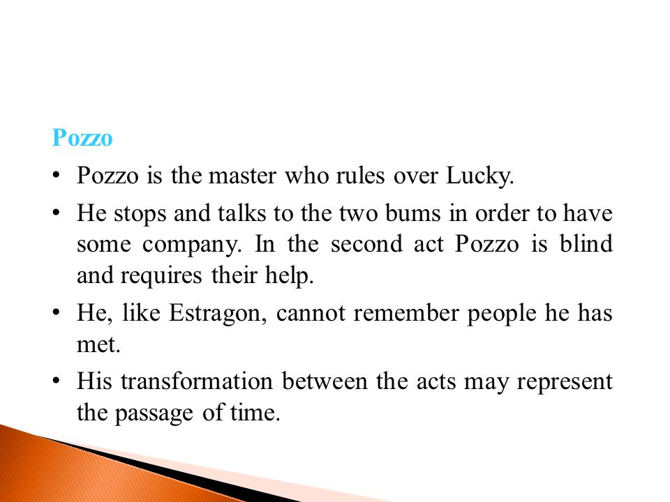 Pozzo Pozzo is the master who rules over Lucky.