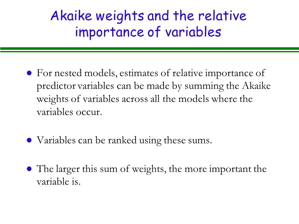 Akaike weights and the relative importance of variables