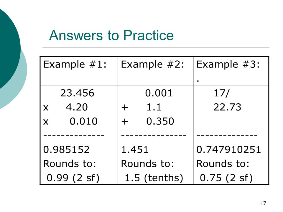 Answers to Practice Example #1: Example #2: Example #3: