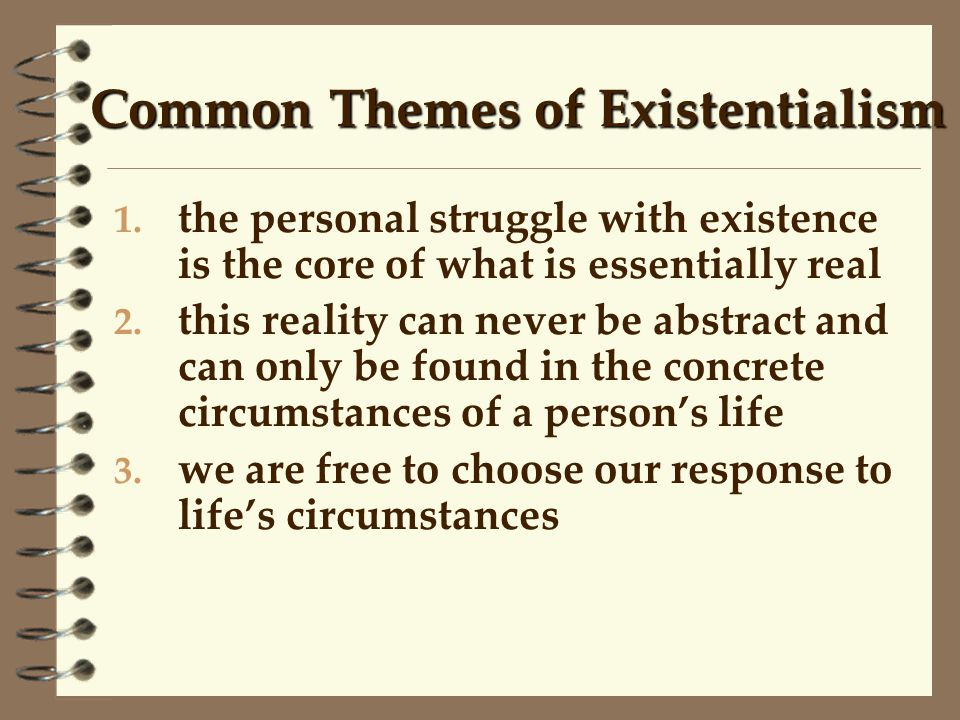 Common Themes of Existentialism