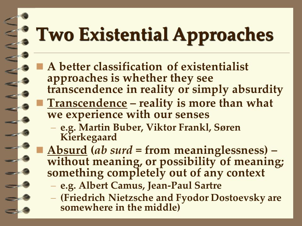 Two Existential Approaches