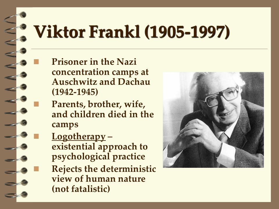 "victor frankl and existentialism Like ""rationalism"" and ""empiricism,"" ""existentialism"" is a term that belongs to intellectual history r d laing, and viktor frankl)."