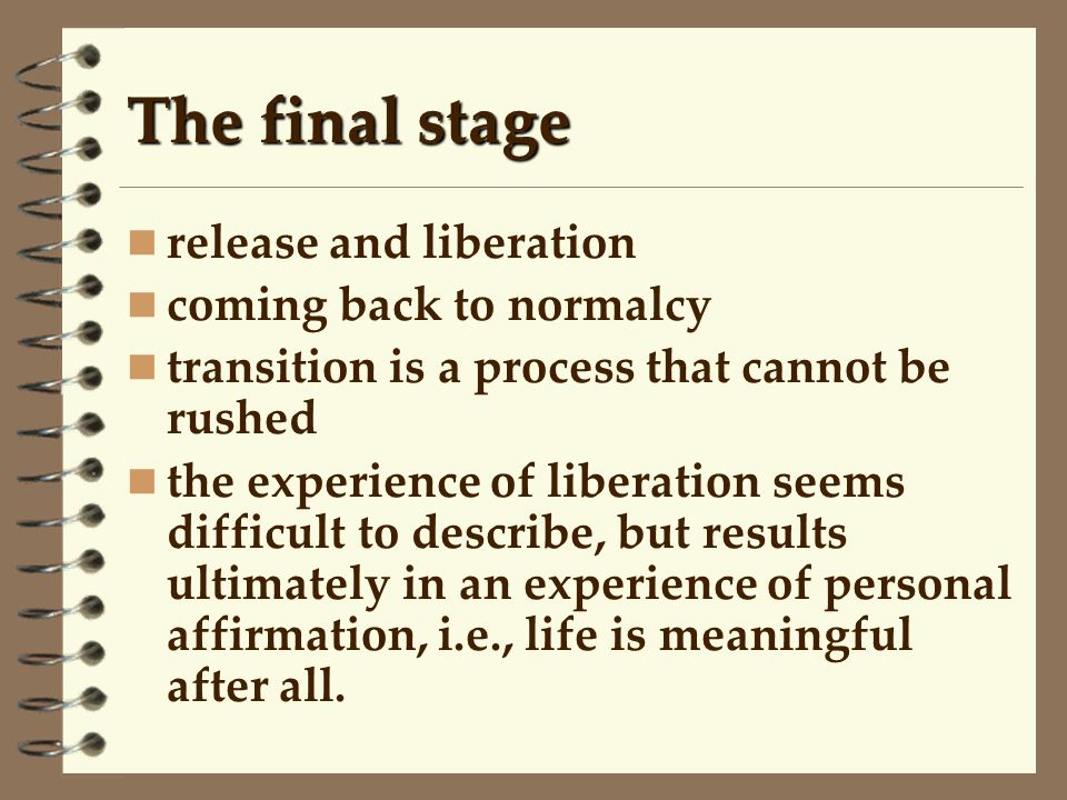 The final stage release and liberation coming back to normalcy