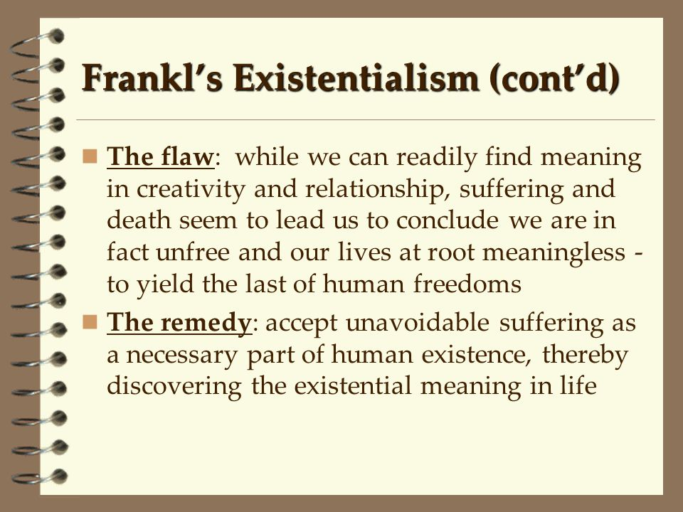 Frankl's Existentialism (cont'd)