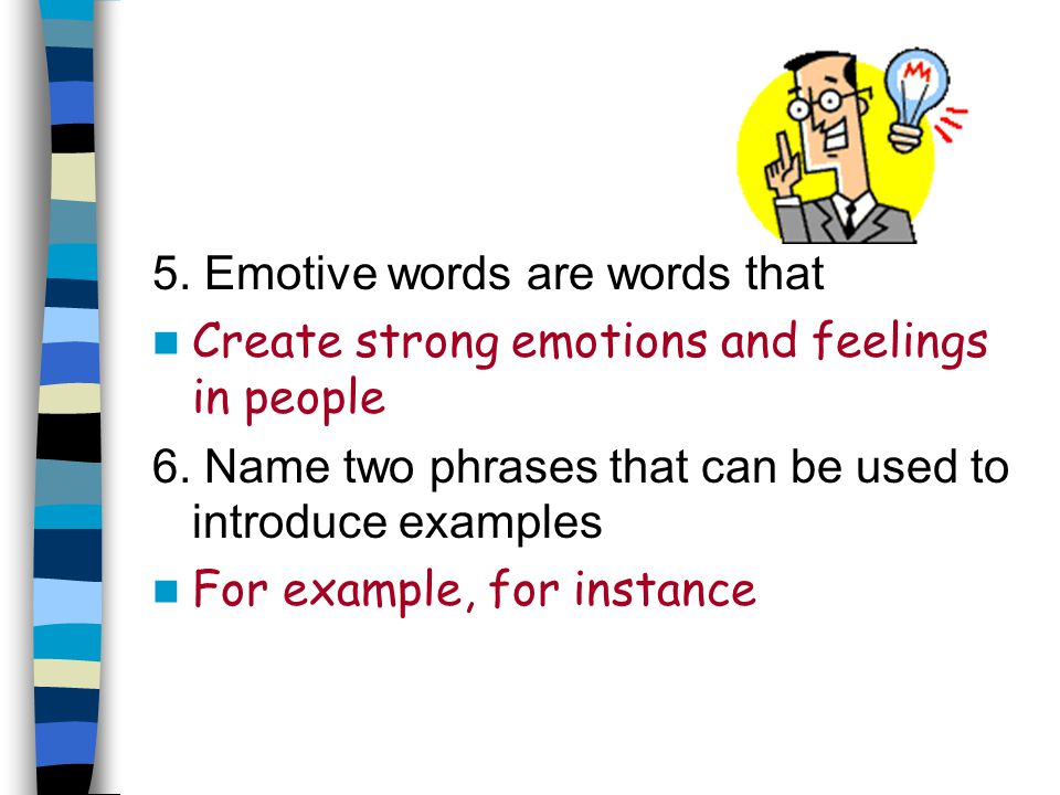 5. Emotive words are words that