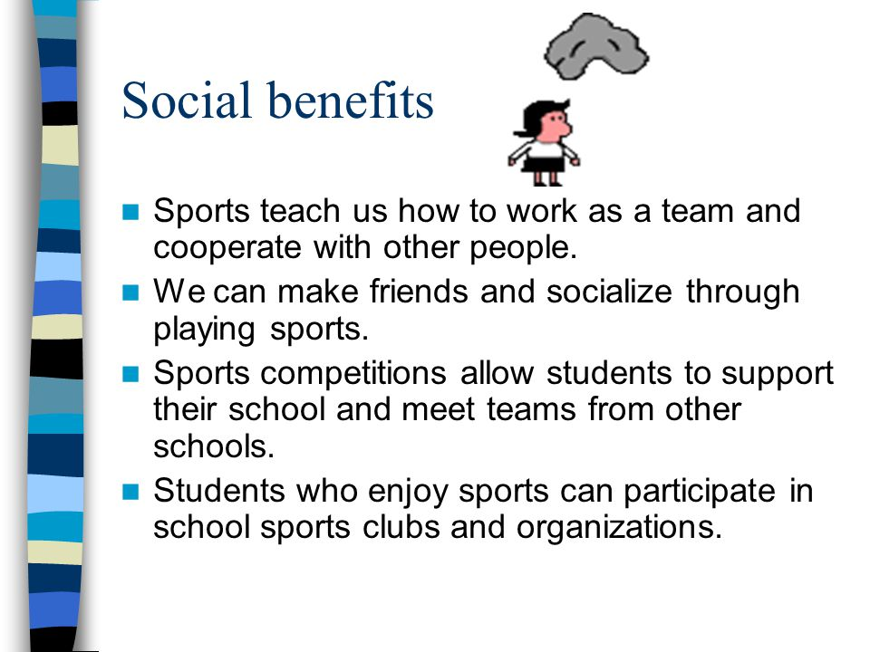 benefits of playing sports essay example What role does ethics play in sports teams that seek an unfair competitive advantage over their opponent create an uneven playing field which for example.