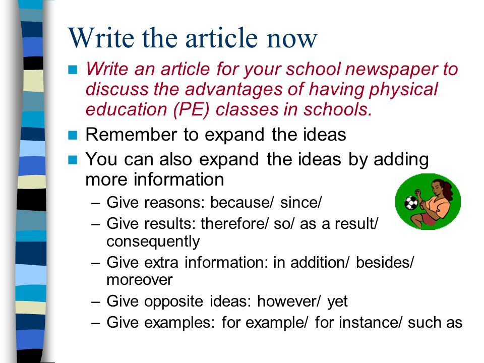 Write the article now Write an article for your school newspaper to discuss the advantages of having physical education (PE) classes in schools.