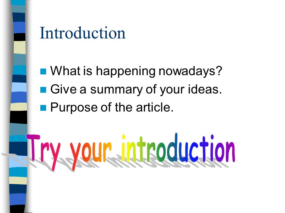 Introduction Try your introduction What is happening nowadays