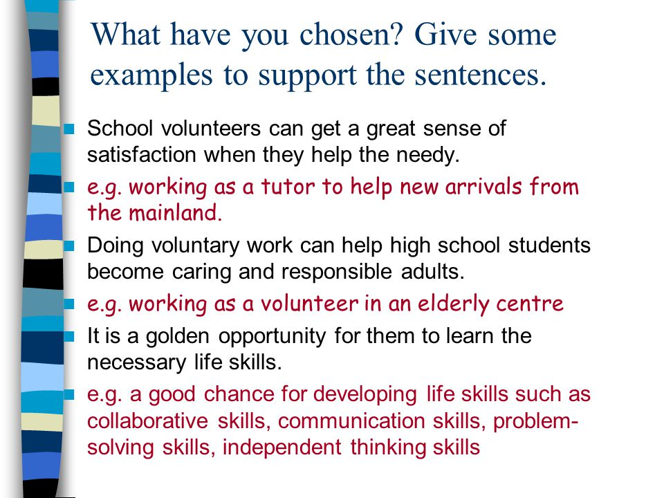 What have you chosen Give some examples to support the sentences.