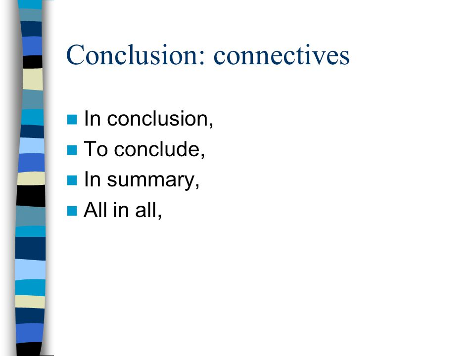 Conclusion: connectives