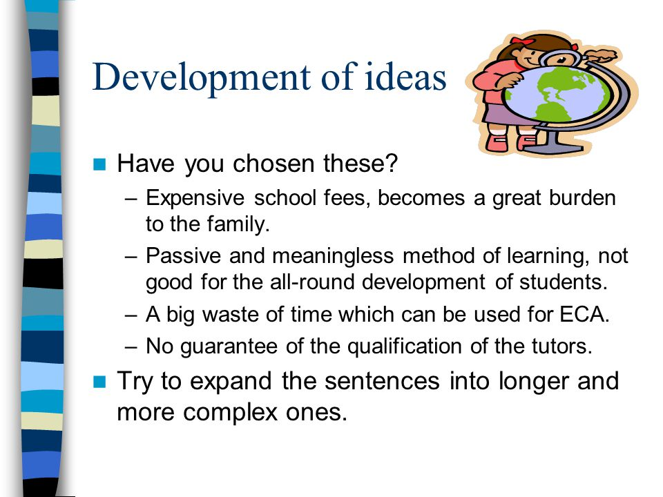 Development of ideas Have you chosen these