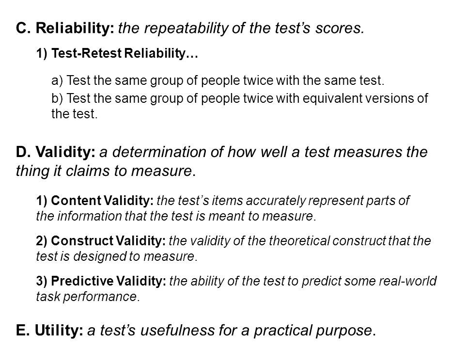 C. Reliability: the repeatability of the test's scores.