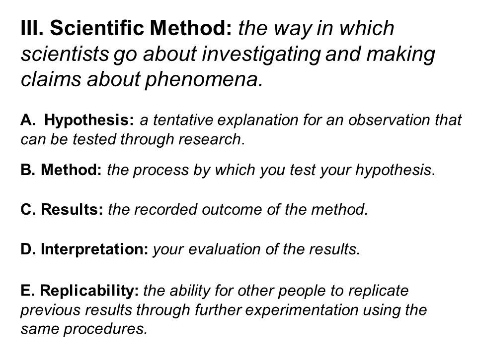 III. Scientific Method: the way in which
