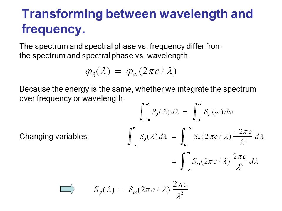 Transforming between wavelength and frequency.
