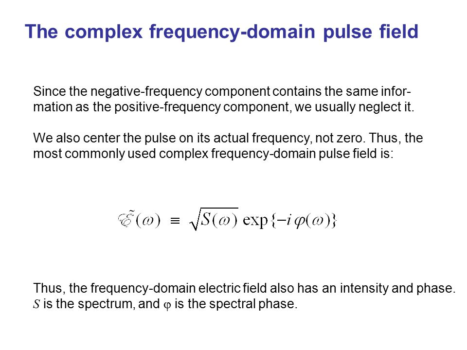 The complex frequency-domain pulse field