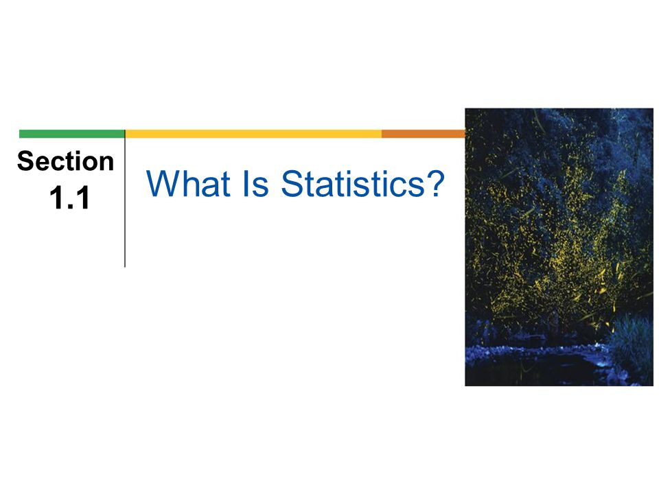 Section 1.1 What Is Statistics