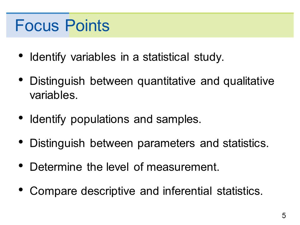 Focus Points Identify variables in a statistical study.
