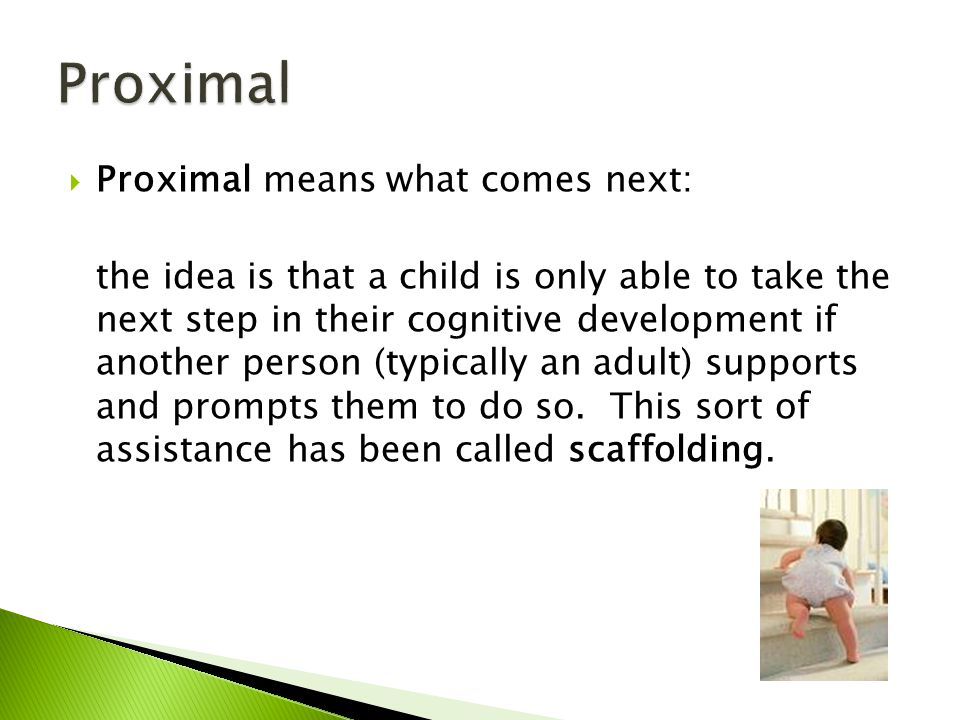Proximal Proximal means what comes next: