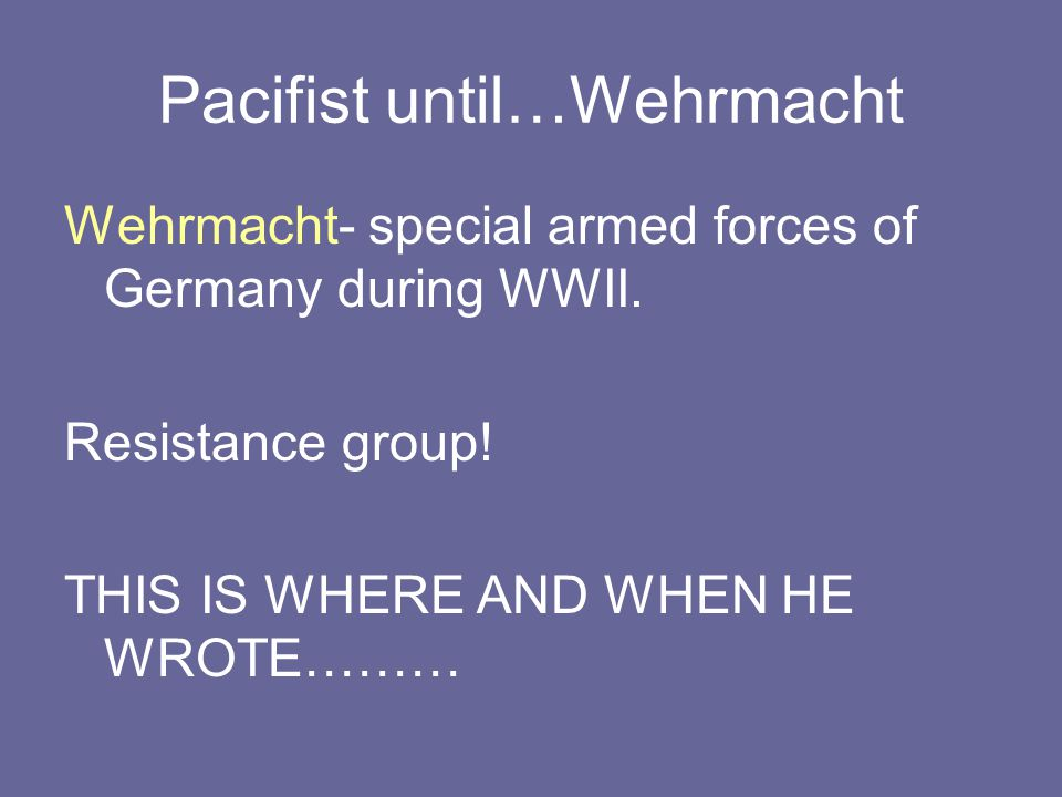 Pacifist until…Wehrmacht
