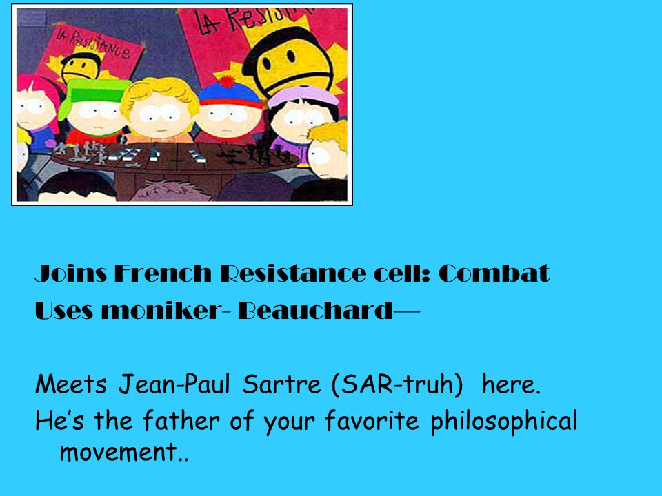 Joins French Resistance cell: Combat