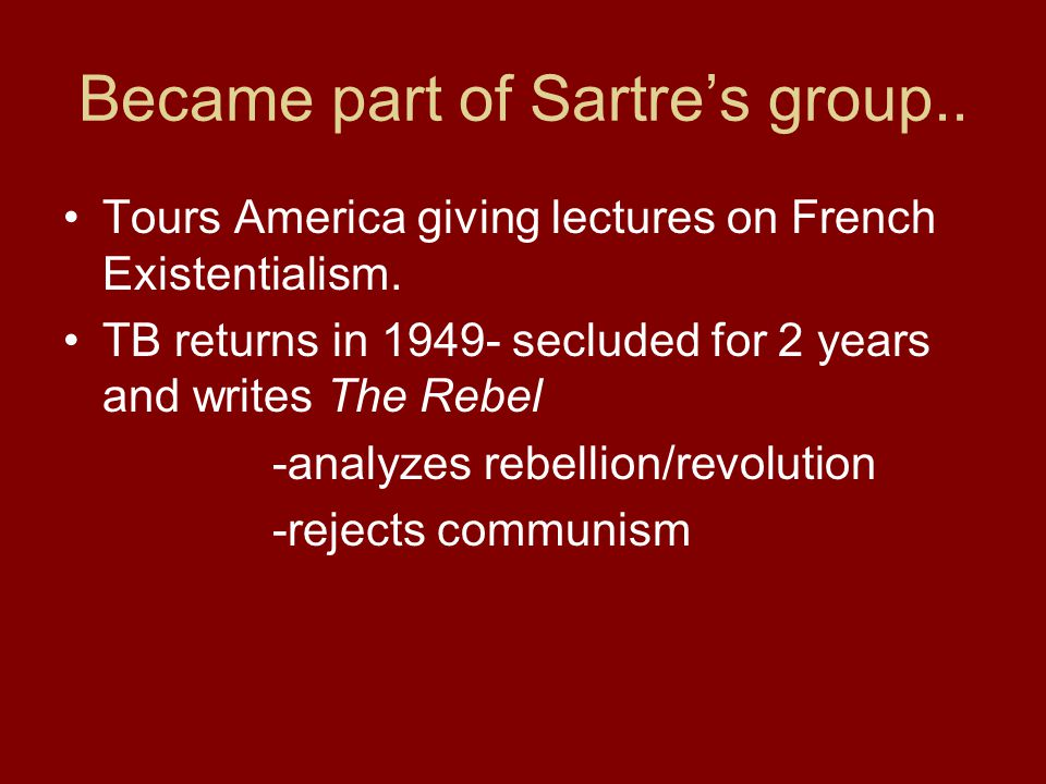 Became part of Sartre's group..