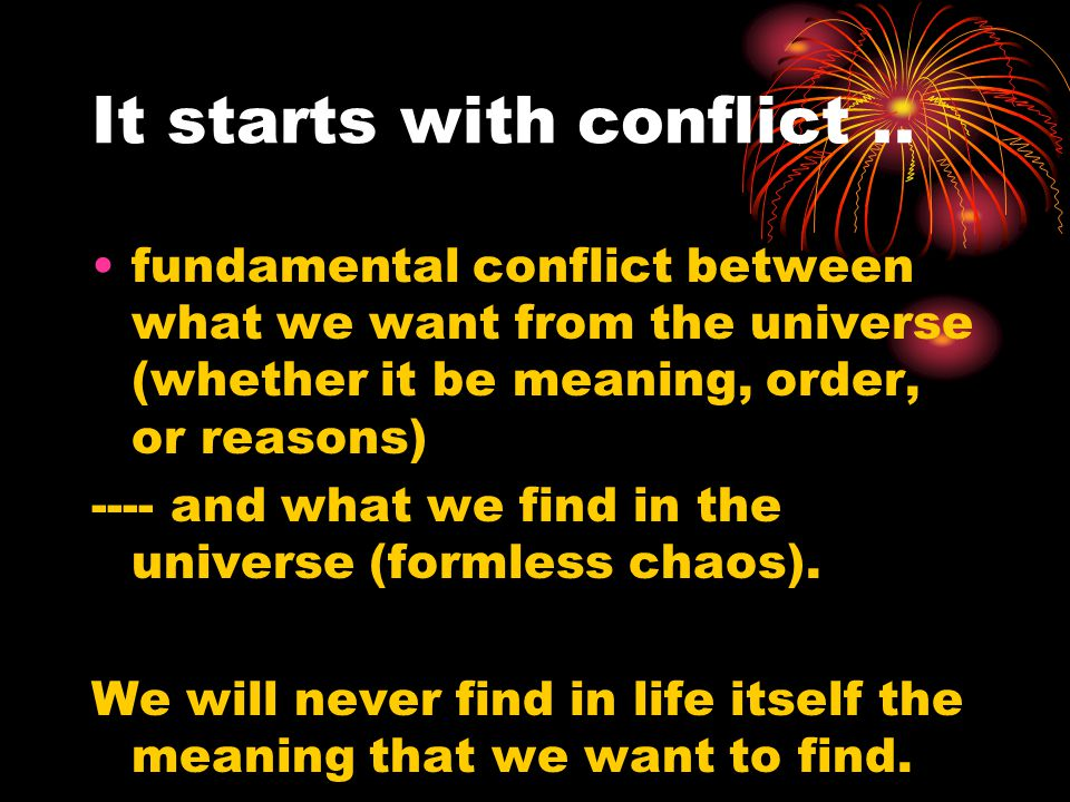 It starts with conflict ..