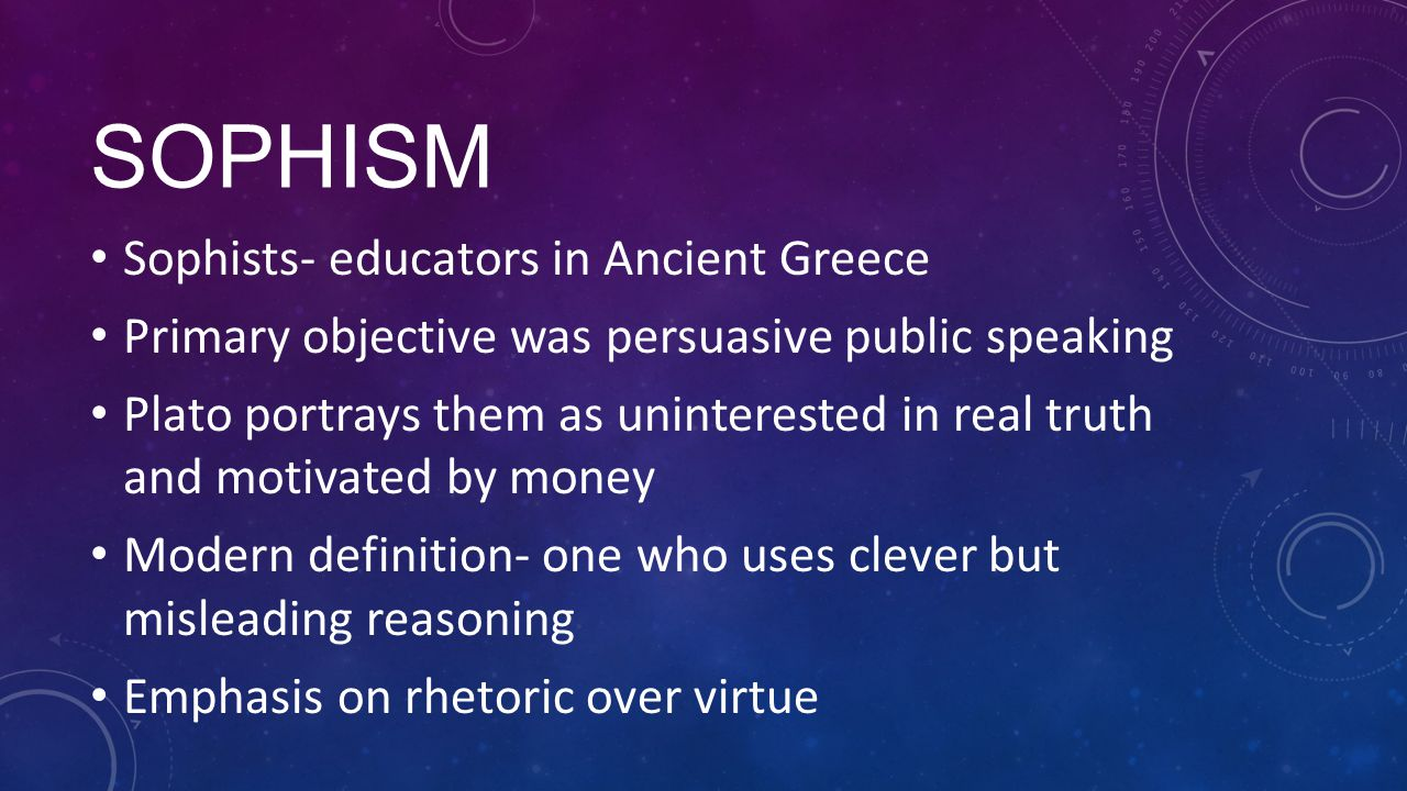 Sophism Sophists- educators in Ancient Greece