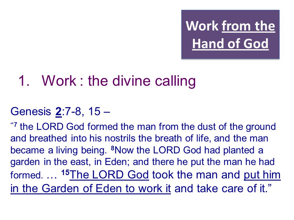 Work from the Hand of God