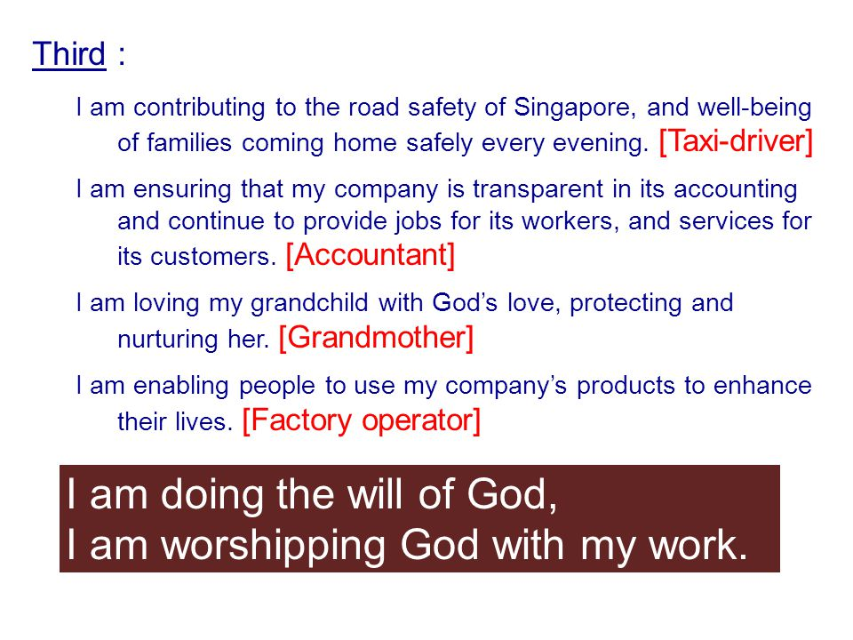 I am doing the will of God, I am worshipping God with my work.