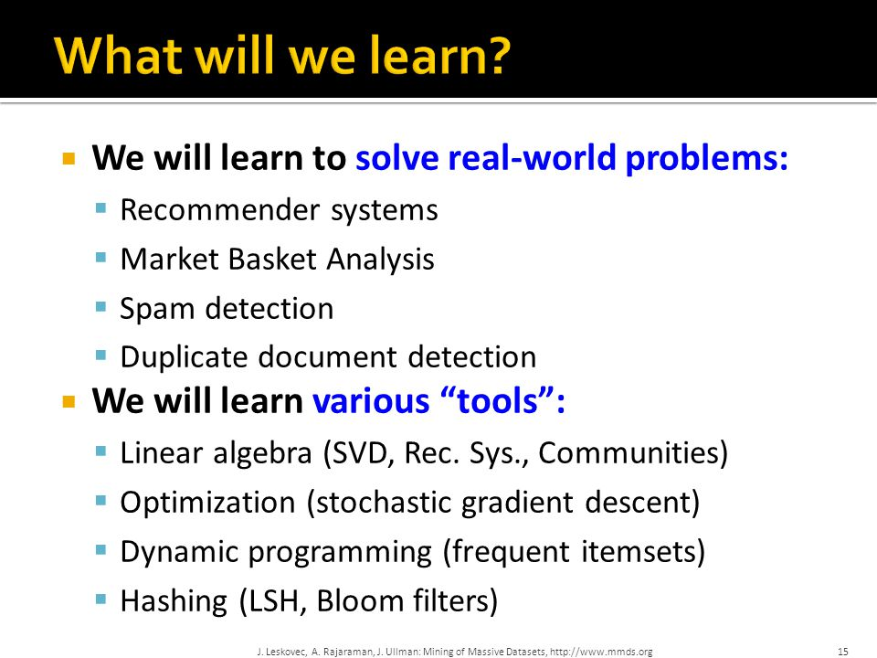 What will we learn We will learn to solve real-world problems: