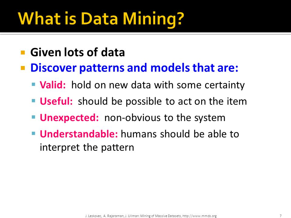 What is Data Mining Given lots of data