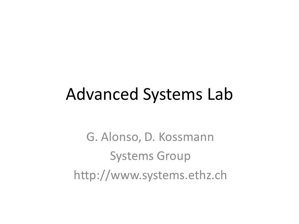 G. Alonso, D. Kossmann Systems Group http://www.systems.ethz.ch