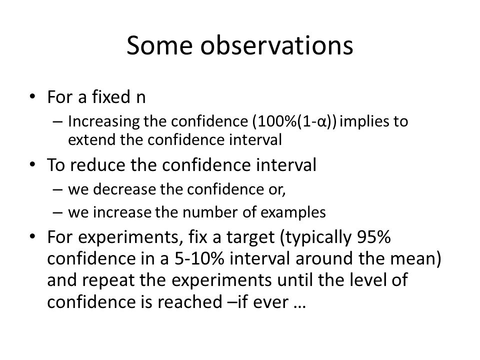Some observations For a fixed n To reduce the confidence interval