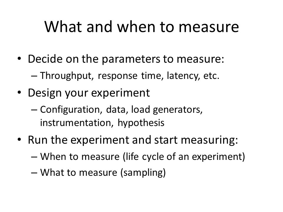 What and when to measure